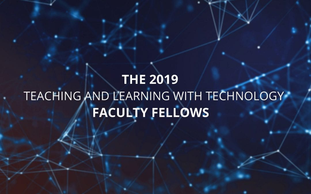 Teaching and Learning with Technology introduces new Faculty Fellows