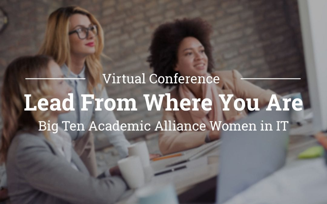Big Ten Academic Alliance Women in IT (WIT) virtual conference