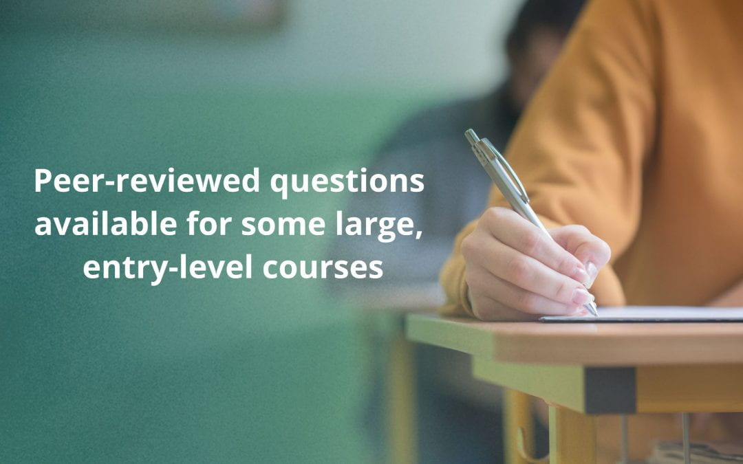 Peer-reviewed questions available for some large, entry-level courses