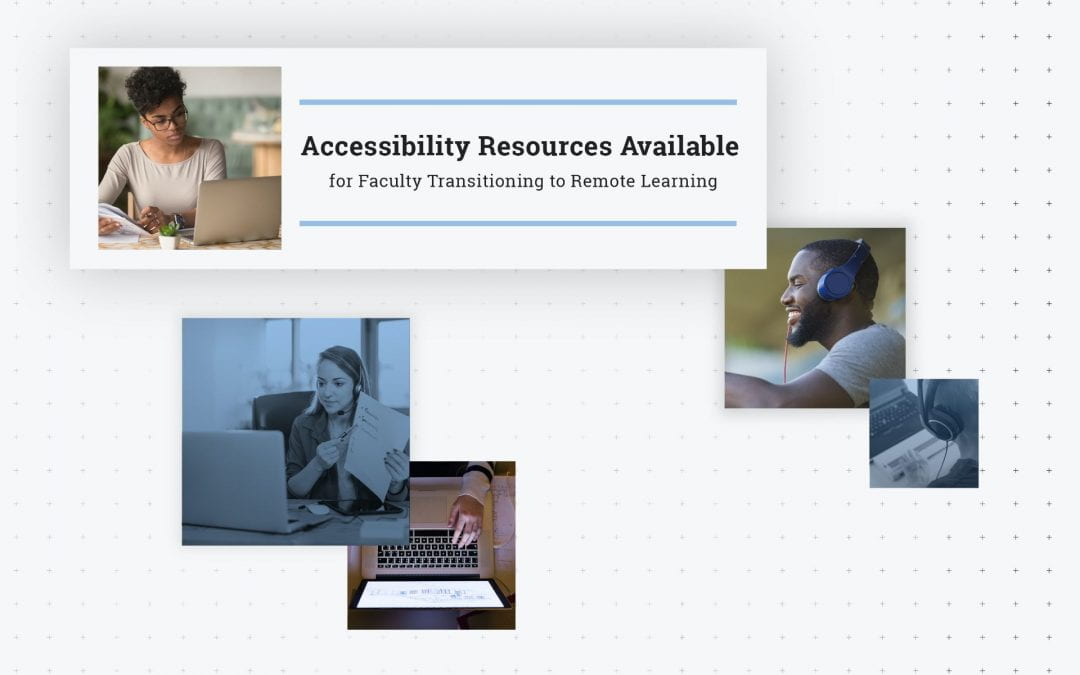 Accessibility Resources Available for Faculty Transitioning to Remote Learning